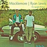 Macklemore x Ryan Lewis Discography Mix (Part 1)
