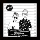 The Queenie + Wildblood Show on 1BTN with Sami Kubu Mini Mix