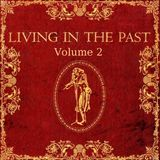 Living In The Past Vol 2 [1968 to 2014] An Emerson, Lake & Palmer-inspired Mix, feat Styx, Asia