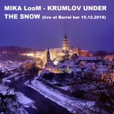 Mika LooM - Krumlov Under The Snow (live at Barrel bar Český Krumlov 15.12.2018)