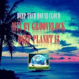 Deep Planet 13 ][ Mix by Groovelock ][ Deephouse//Techhouse