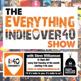 The Everything Indie Over 40 Show, with Steve Williamson, June 11, 2019