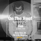 On The Roof 027 (Andrey Potyomkin & Stas) [Nov 26 2014] on Pure.FM