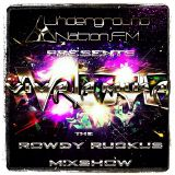 Rowdy Ruckus Mixshow. Edition 33