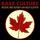 Bass Culture - July 4, 2016 - Canadian Reggae Special
