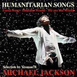 MICHAEL JACKSON HUMANITARIAN SONGS (earth song, heal the world, we are the world)