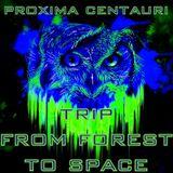 Proxima Centauri @ Obudzić Sypialnię #7 Forest Rave - Zenonesque Trip from Forest to Space