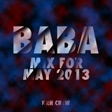 Baba (from HRH crew) Mix May 2013