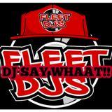 DJ SAY WHAAT!! CLASSIC HOUSE MIX! FLEET DJ'S