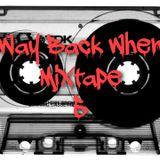 Way Back When Mixtape 005