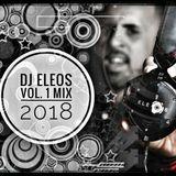 2018 DJ ELEOS Mix Vol. 1
