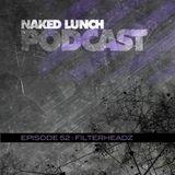 Naked Lunch PODCAST #052 - FILTERHEADZ