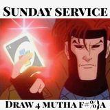 """SUNDAY SERVICE """" DRAW 4 MUTHA F#%}A """""""