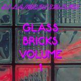 GLASS BRICKS: Volume 1