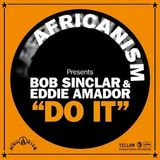Bob Sinclair & Eddie Amador - Do it  ( ArtistDj IBIZA ClubMix 2014 )