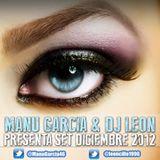 Manu Garcia & Dj leon Set Diciembre 2012