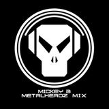 Old Skool Metalheadz Mix 1995 - 2007 Mickey B