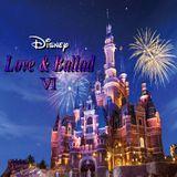Disney -Love & Ballad Ⅵ-