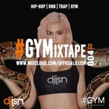 #GYM Mixtape Edition 004 - HipHop/Trap/Grime - Yxng Bane, Drake, Mist, J-Hus and More! - DJ JSN