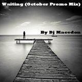 Waiting (October Promo mix)