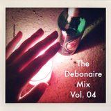 The Debonaire Mix | Vol. 04