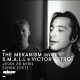 The Mekanism invite S.M.A.L.L & Victor Petroï - 28 avril 2016