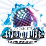 Dj Global Byte - Speed Of Life Radio Show ADE 2013 Edition