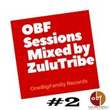 OBF Sessions #2 Mixed by ZuluTribe ( Soulful House Version)