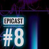 EPICENTRE - EPICAST #8