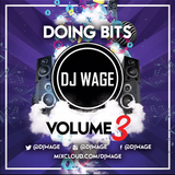 Doing Bits Volume 3 @DJWAGE