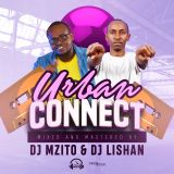 Urban Connect Vol 1 - Deejay Mzito And Deejay Lishan