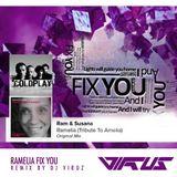 RAMELIA (Ram&Susana) FIX YOU (Coldplay) remixer DJ Virus
