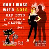 Don't Mess with Cats 27.01.2017 - Bad Boys Go Sit on a Cactus!