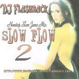 SlowFlow V2 (oldskool SloJamz Mix)