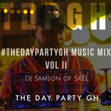 #TheDayPartyGH Music Mix, vol II