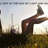CHILL OUT IN THE SUN by LADY ACE MUSIC