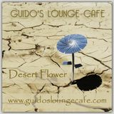 Guido's Lounge Cafe Broadcast 0300 Desert Flower (20171201)