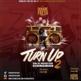 @DougieFreshDJ - Turn Up 2 [R&B, Hip Hop & Trap]
