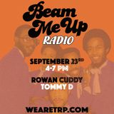 BEAM ME UP w. TOMMY D and ROWAN CUDDY - SEPTEMBER 23 - 2015