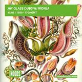 Jay Glass Dubs W/ Wonja: 15-05-17