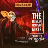 THE GOBLIN - Monthly Mixes - FullOn Psytrance #2 - July17