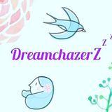 Chazing Dreamz - DreamchazerZ on Air #7
