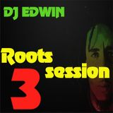 ROOTS SESSION #3 DJ EDWIN