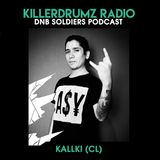DNB Soldiers Podcast Killerdrumz #007 - Kallki (CL)