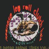 japanese leg roll clutch hold (2013.01.01〜01.31) 〜A Board Bridge Times vol.1〜