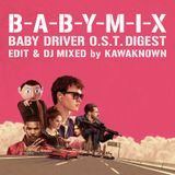 B-A-B-Y-M-I-X [BABY DRIVER O.S.T. DIGEST]