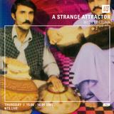 A Strange Attractor w/ Fortuna Records - 26th May 2016