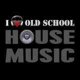 I Love Old School House Music