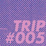 TRIP#005