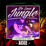 WE LOVE JUNGLE - ACEE - MIX